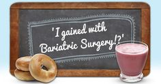 I gained with Bariatric Surgery??!!