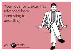 Dexter TV show obsession ; Dexter Morgan, Michael C. Hall, Never Be Alone, Slice Of Life, Book Tv, Six Feet Under, E Cards, Nerd, Best Shows Ever