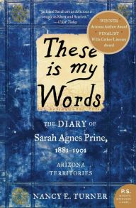 """""""These Is My Words"""" by Nancy Turner. Loved this book. Very similar to my favorite book """"Lonesome Dove""""."""