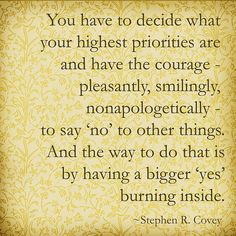 Priorities...Learn to say no...because the big dream means so much more