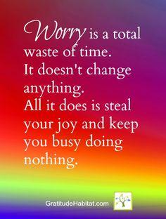 Let go of worry.  Be grateful. #gratitude-habit