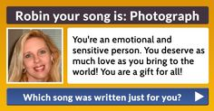 Each song was written for a reason. Which song was written just for you? Find out now!