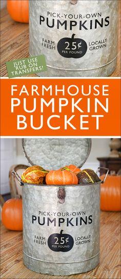 Farmhouse Pumpkin Bucket  - easy to do with rub on transfers!! So cute for Fall!!!