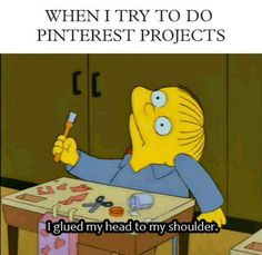 This pretty much sums up my Pinterest project attempts.