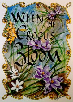 Calligraphy watercolor, When the Crocus Bloom, 1999, V. Atkinson.
