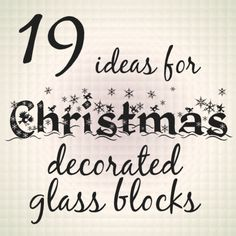 19 Ideas for Christmas Decorated Glass Blocks - Great project ideas for your Silhouette Cameo or Cricut.
