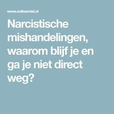 Narcistische mishandelingen, waarom blijf je en ga je niet direct weg? Living With A Narcissist, Narcissistic Sociopath, One Liner, Real Love, Don't Forget, Reading, Tips, Relationships, Empathic