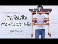 Full Function Portable Workbench W/Plans
