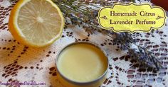 Homemade Citrus Lavender Perfume | Our Heritage of Health