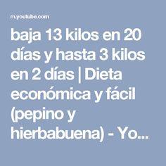 baja 13 kilos en 20 días y hasta 3 kilos en 2 días | Dieta económica y fácil (pepino y hierbabuena) - YouTube