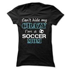 Cant hide my crazy, im a soccer mom T-Shirts, Hoodies (21.99$ ==►► Shopping Here!)