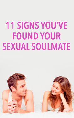 11 signs you've found your sexual soulmate