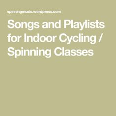 Songs and Playlists for Indoor Cycling / Spinning Classes