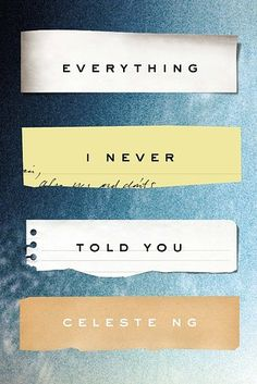 Everything I Never Told You, by Celeste Ng | The 24 Best Fiction Books Of 2014 | A young girl's mysterious death rocks a Chinese-American family in 1970s small town Ohio
