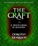 13 Books for Beginning Wiccans: Morrison, Dorothy: The Craft - A Witch's Book of Shadows