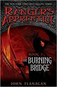 Ranger's Apprentice, Book Two: The Burning Bridge by John Flanagan