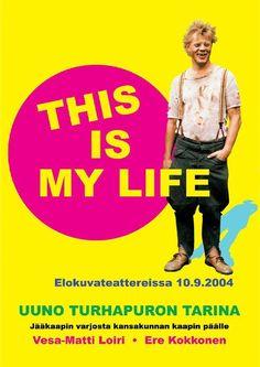Uuno Turhapuro - This Is My Life (2004)