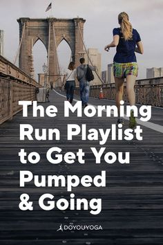 Here's Your Morning Run Playlist to Get You Pumped and Going #fitness #running #playlist