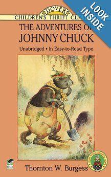 The Adventures of Johnny Chuck (Dover Children's Thrift Classics): Thornton W. Burgess: 9780486283531: Amazon.com: Books