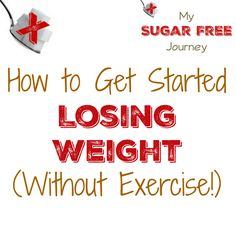 How to Get Started Losing Weight (Without Exercise!)