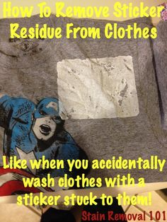 How to remove sticker residue from clothing, like when you accidentally wash clothes with a sticker on them {on Stain Removal 101}