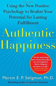 Authentic Happiness Using the New Positive Psychology to Realize Your Potential for Lasting Fulfillment - One of the best books on happiness - follow the link to see 17 more must read books on happiness.