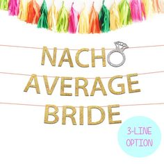 Our Nacho Average Bride banner will make for the cutest Instagram-worthy memories for years to come! This is the perfect banner for a Final Fiesta themed Bachelorette Party or Hen Party. Planning a Mexico Bachelorette Getaway or a Cabo Bachelorette Weekend? Deck out your hotel with this
