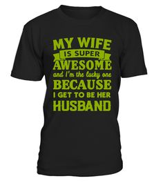 # My wife is super TSHIRT .  HOW TO ORDER:1. Select the style and color you want: 2. Click Reserve it now3. Select size and quantity4. Enter shipping and billing information5. Done! Simple as that!TIPS: Buy 2 or more to save shipping cost!This is printable if you purchase only one piece. so dont worry, you will get yours.Guaranteed safe and secure checkout via:Paypal | VISA | MASTERCARD