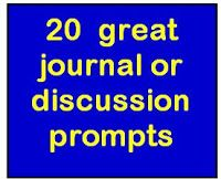 20 journal or discussion prompts.  http://www.minds-in-bloom.com/2010/01/20-question-to-ask-kids.html
