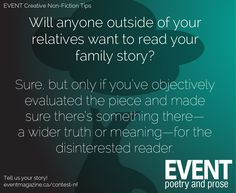 #nonfiction #WritingTips : Will anyone outside of your own family tree want to read your family story? Maybe — but only if you've objectively evaluated your piece and found something there for the disinterested (unrelated) reader.