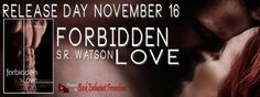 Author Sandra Love: Forbidden Love by: S.R. Watson Release Day Blitz
