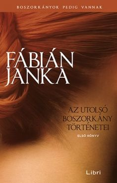 Az utolsó boszorkány történetei by Fábián Janka - Books Search Engine Online Match, White Books, Love Book, Book Lists, Books Online, Good Books, Imagination, Fantasy, Great Books