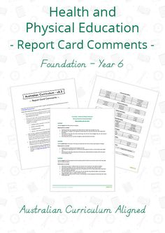 Teaching Resource: A set of Australian Curriculum aligned report card comments to use when reporting on Health and Physical Education from Foundation to Year 6.