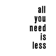 All you need is less. ✨ #yogaquote
