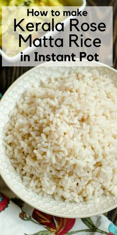 This nutritious indigenous variety of rice from the Southern Indian state of Kerala, Rose Matta rice or Kuthari can be made easily and perfectly in the Instant Pot. Best Indian Recipes, Healthy Asian Recipes, Kerala Recipes, Simple Recipes, Amazing Recipes, Delicious Recipes, Vegetarian Appetizers, Vegetarian Recipes, Cooking Curry