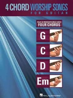4-chord Worship Songs for Guitar: Play 25 Worship Songs With Four Chords: G-c-d-em (Paperback)