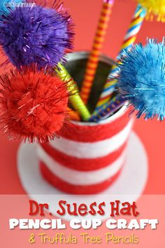 Dr Suess Pencil Cup Craft and Truffula Tree Pencils