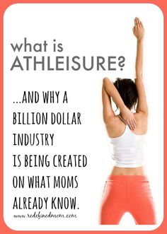 What Is Athleisure...a funky word and a big fashion trend that is using knowledge that moms already know