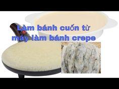 (496) Cách làm bánh cuốn ngon có 1 0 2 bằng máy bánh crepe (cuộc sống mỹ) - YouTube Vietnamese Cuisine, Vietnamese Recipes, Dishes, Cooking, Youtube, Cucina, Plate, Vietnamese Food, Kochen