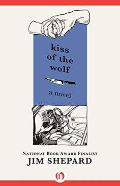 Kiss of the Wolf: A Novel by Jim Shepard http://www.amazon.com/dp/B017JOQV34/ref=cm_sw_r_pi_dp_XMDZwb1YZEDVJ