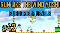 RUN LIKE THE WIND YOSHI! - Subscriber Levels #42 Super Mario Maker - Tas...