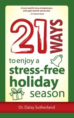 21 Ways to Enjoy a Stress-Free Holiday!! A great little book to keep handy all year long...don't wait until the holidays to prepare...begin today:)