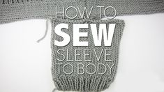 SEW SLEEVES TO SWEATER | KNITTING TUTORIAL