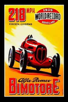 """Poster from 1935 for #Ferrari's first race car, the Alfa Romeo #Bimotore (""""Two Motors"""").   Check out the #car in action:  http://youtu.be/ME3m1Rz2RzE"""