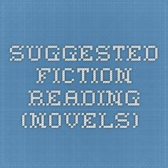 suggested fiction reading (novels)