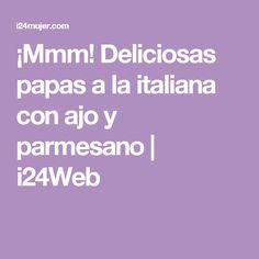 ¡Mmm! Deliciosas papas a la italiana con ajo y parmesano | i24Web
