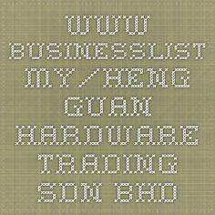 www.businesslist.my/heng-guan-hardware-trading-sdn-bhd