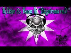 Dj Ektor & Kocox Dj  - Xkizofrenia RMX