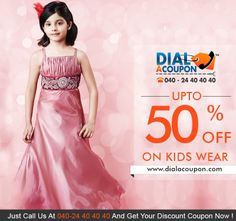 Dress up your little Kids in the cutest Dresses And Accessories. Call Dial A Coupon And Get Upto 50% Off On Kids Wear.
