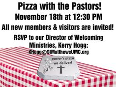 Are you a visitor or otherwise new to St. Matthew's? Come have a pizza lunch with the pastors on Sunday, November 18, after the 11:15 service (approximately 12:30 Noon).   Bring your family and enjoy meeting others new to the church while getting to know our pastors, Denise and Brian. Please RSVP to Kerry Hogg (khogg@stmatthewsumc.org) by Thursday, November 15.